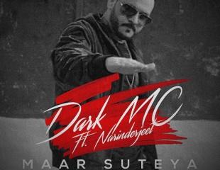 The Dark MC ft Narinderjeet - Maar Suteya (Out Now)