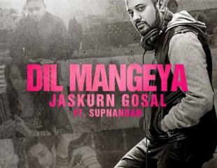 Jaskurn Gosal ft Supnandan - Dil Mangeya (Out Now)