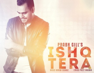 Prabh Gill - Ishq Tera (Out Now)