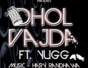 Harv Randhawa ft. Yugg - Dhol Vajda