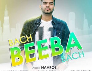Video: Navroz ft. Karam Singh - Bach Beeba Bach