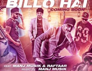 Sahara ft Manj Musik & Raftaar - Billo Hai (Out Now)