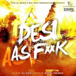 DJ Dips set to release his 15 track album Desi As F**k