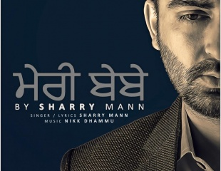Sharry Mann - Meri Bebe (Out 8th May)