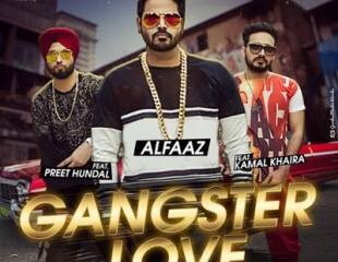 Alfaaz ft Preet Hundal & Kamal Khaira - Gangster Love (Out Soon)