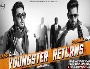 Jassi Gill & Babbal Rai - Youngster Returns (Out Now)