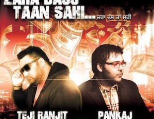 Video: Teji Ranjit Singh Feat Pankaj Ahuja - Zara Dass Taan Sahi