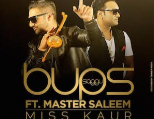 Bups Saggu ft. Master Saleem - Miss Kaur (Out Now)