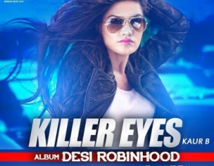 Kaur B - Killer Eyes (Out Now)