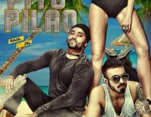 Video: Raul ft. JSL Singh - Piyo Pilao