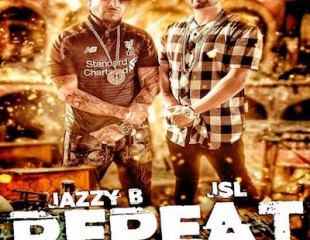 Jazzy B Ft JSL - Repeat (Out Now)