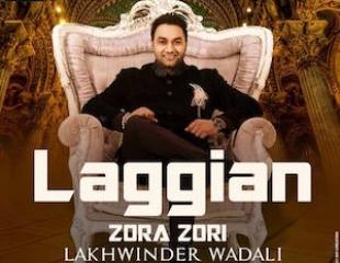 Lakhwinder Wadali releases Laggian Zora Zori