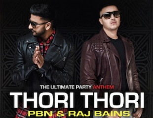 Raj Bains & PBN - Thori Thori (Out Now)