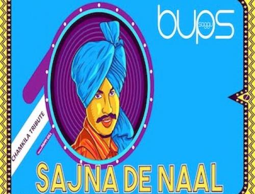 Bups Saggu ft. Pappi Gill - Sajna De Naal (Video)