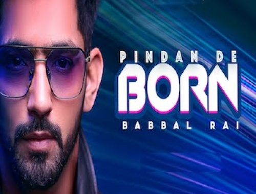 Babbal Rai - Pindan De Born (Video)